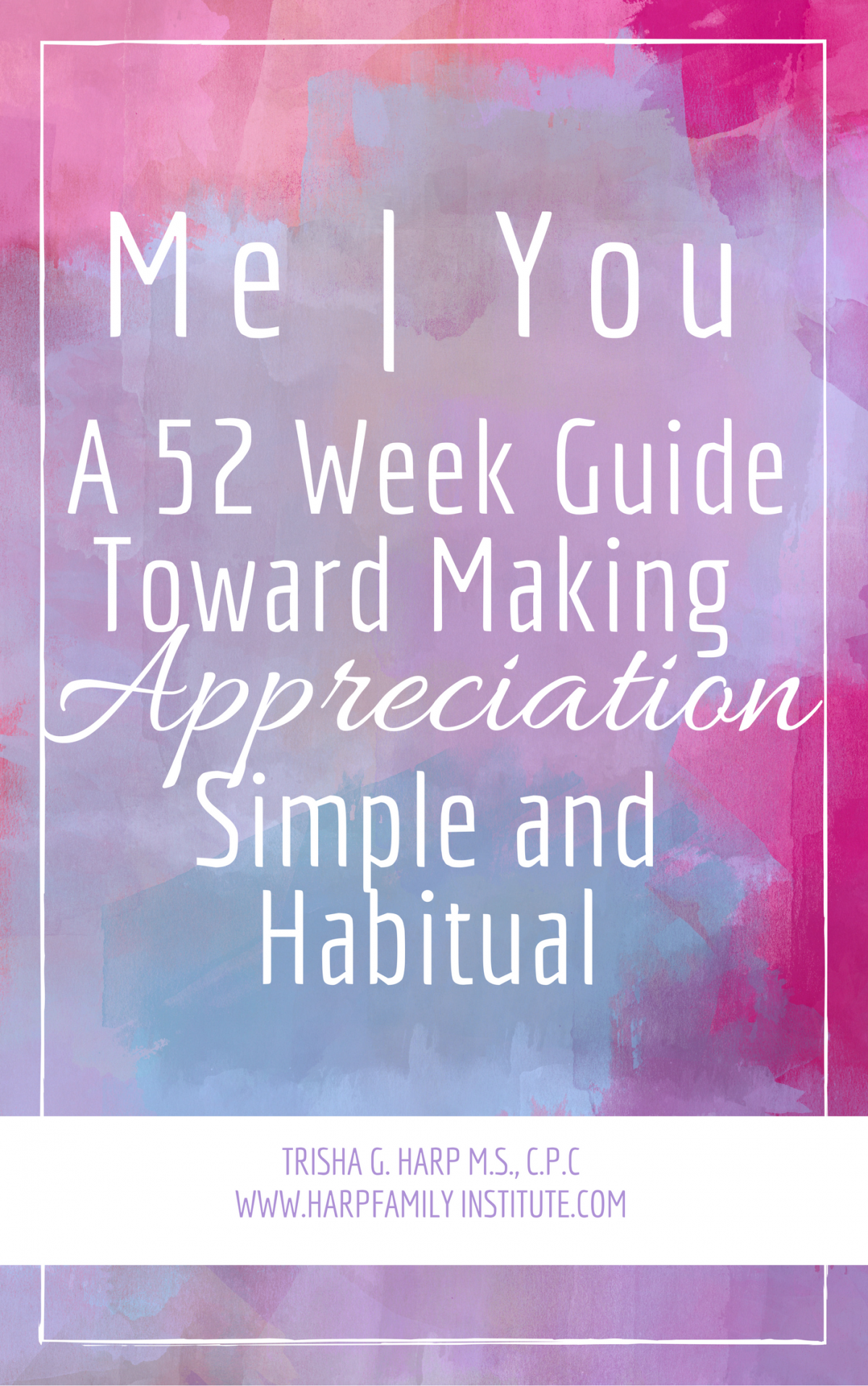 Me | You A 52 Week Guide Toward Making Appreciation Simple and Habitual